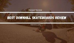 Best Downhill Skateboards Review in 2021 With a Winner