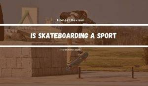 "Is skateboarding a sport? ""Yes or No"" Explained in Detail"
