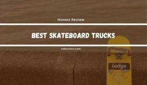 Best Skateboard Trucks in 2021 | Explained in Detail