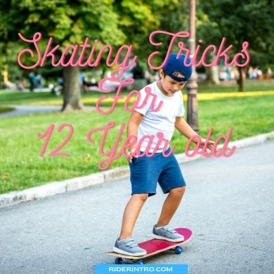 How does a 12-year-old ride a skateboard