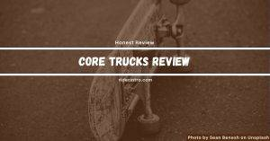 Core Trucks Review | Decision Making Guide