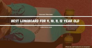 Best Longboard For 9, 10, 11 Year Old | 3rd One is Durable