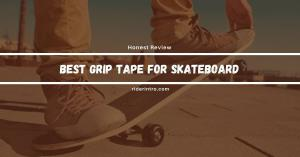 Discover Best Skateboard Grip Tape in 2021 | Awesome Looking!!!