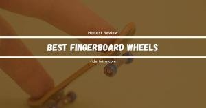 Best Fingerboard Wheels of 2021 | Expert Choice