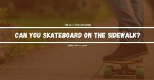Can You Skateboard on the Sidewalk? Know the Rules