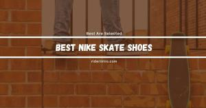 Best Nike Skate Shoes of 2021 | Top Choice