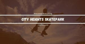 Everthing You Need to Know About City Heights Skatepark