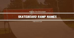 Skateboard Ramp Names You Should Know As a Skater