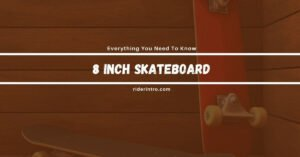 Is 8 Inch Skateboard Deck Good to Skating?