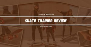 Top 3 Skater Trainer Review | Honest Guide of 2021