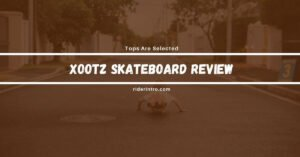 Xootz Skateboard Review of 2021 | Feel Different