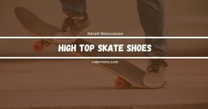 5 Best High Top Skate Shoes For Your Better Ankle Support